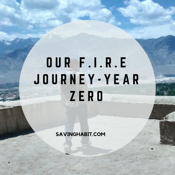 OUR F.I.R.E JOURNEY-YEAR ZERO